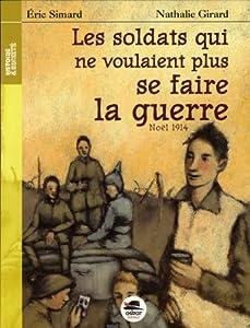 """Afficher """"Les soldats qui ne voulaient plus se faire la guerre"""""""