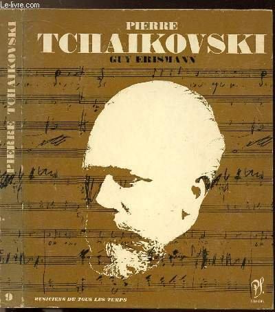 PIOTR ILLITCH TCHAIKOVSKI - COLLECTION MUSICIENS DE TOUS LES TEMPS N9