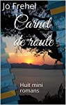 Carnet de route : Huit mini romans par Frehel