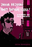 Happy birthday, Türke! von Jakob Arjouni