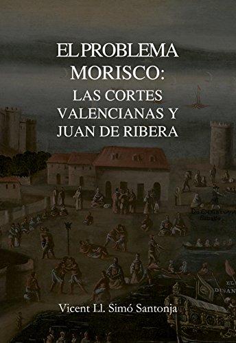 Descargar Libro El problema morisco: las Cortes Valencianas y Juan de Ribera (Estudis Històrics nº 1) de Vicent Lluís Simó Santonja
