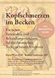 Kopfschmerzen im Becken: Ein neues Verständnis und Behandlungsverfahren für die chronischen Beckenschmerz-Syndrome