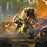 The First Wall: The Horus Heresy: Siege of Terra Book 3