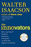 Image de The Innovators: How a Group of Hackers, Geniuses, and Geeks Created the Digital Revolution