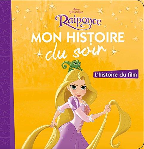 RAIPONCE - Mon Histoire du Soir - L'histoire du film