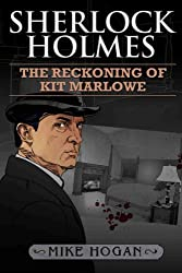 Sherlock Holmes - the Reckoning of Kit Marlowe (The Kohada Collection Book 5)