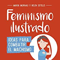 Feminismo ilustrado par  María Murnau/Helen Sotillo