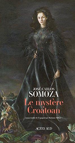 Le Mystère Croatoan - José Carlos Somoza (2018) sur Bookys