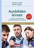 Trainerkompetenz: Ausbilden lernen: Trainings- und Lehrbuch nach  AEVO 2009 für alle Berufe mit CD-ROM