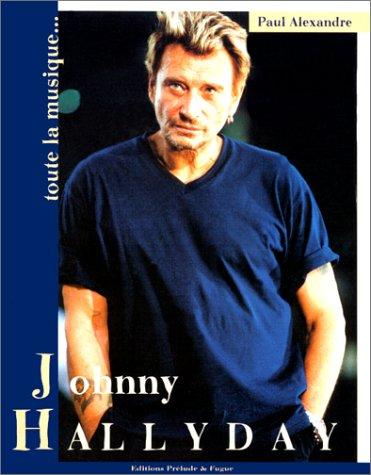 Johnny Hallyday : Toute la musique que j'aime par Alexandre Paul