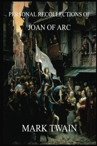Personal Recollections of Joan of Arc (Mark Twain's Collector's Edition)