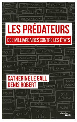 Les Prédateurs par Catherine LE GALL, Denis ROBERT