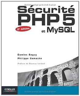 Sécurité PHP5 et MySQL par [Gamache, Philippe, Seguy, Damien]