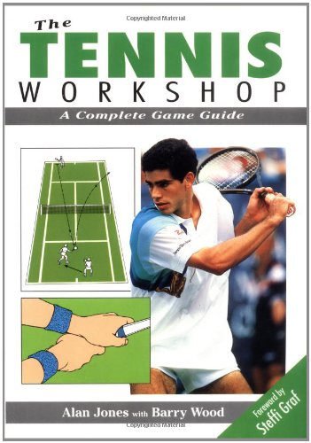The Tennis Workshop: A Complete Game Guide por Alan Jones