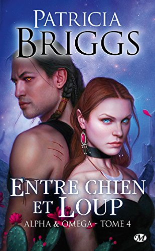 Entre chien et loup: Alpha & Omega, T4 (French Edition)