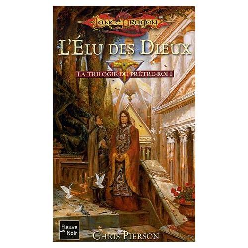 La trilogie du Prêtre-Roi, Tome 1 : L'Elu des Dieux