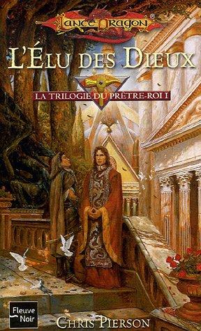 La trilogie du Prtre-Roi, Tome 1 : L'Elu des Dieux