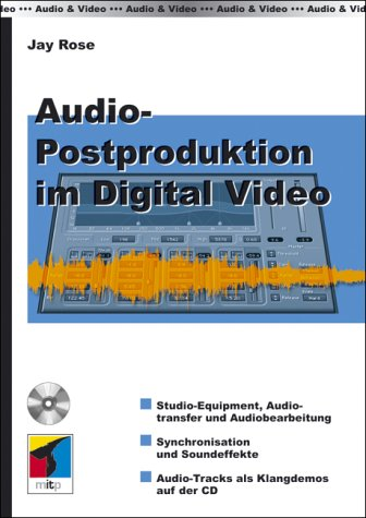 Audio-Postproduktion im Digital Video, m. CD-ROM (Video-kompressions-software)