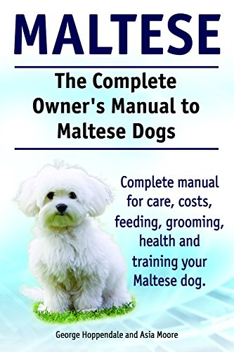 Maltese Dogs Maltese Dogs Complete Owners Manual Complete Manual