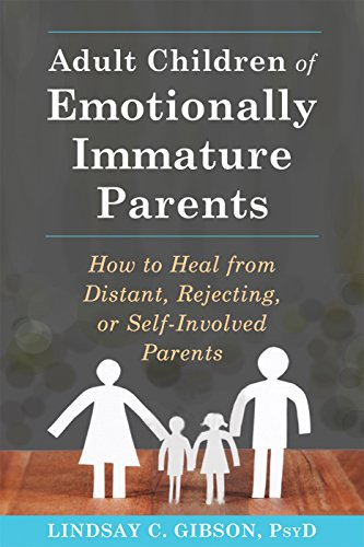 adult-children-of-emotionally-immature-parents-how-to-heal-from-distant-rejecting-or-self-involved-p
