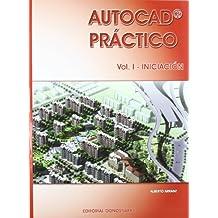 Autocad práctico. Vol. I-II-III: Autocad práctico. Vol. I: Iniciación. Vers.2012