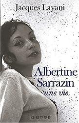 Albertine Sarrazin. Une vie