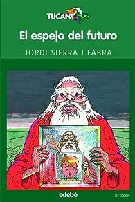 El espejo del futuro par Jordi Sierra i Fabra
