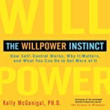 The Willpower Instinct: How Self-Control Works, Why It Matters, and What You Can Do to Get More of It (Your Coach in a Box) by Kelly McGonigal (2012-12-18)