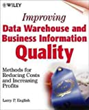 Improving Data Warehouse and Business Information Quality : Methods for Reducing Costs and Increasing Profits
