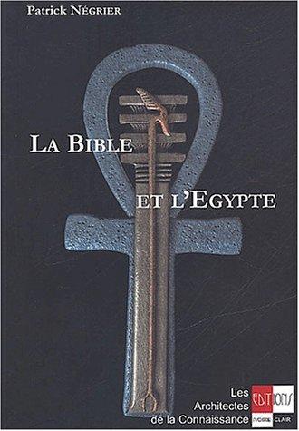 La Bible et l'Egypte. Introduction à l'ésotérisme biblique
