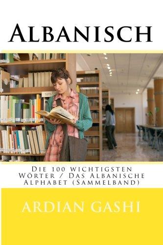 Albanisch: Die 100 wichtigsten Wörter / Das Albanische Alphabet (Sammelband)