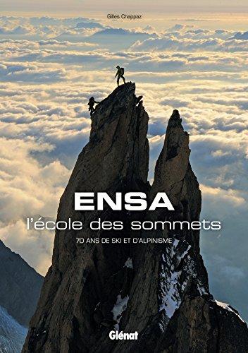 ENSA, l'école des sommets: 70 ans de ski et d'alpinisme