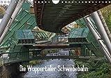 Die Wuppertaler Schwebebahn (Wandkalender 2019 DIN A4 quer): Die Schwebebahn in Wuppertal - Einzigartig auf der Welt (Monatskalender, 14 Seiten ) (CALVENDO Orte)