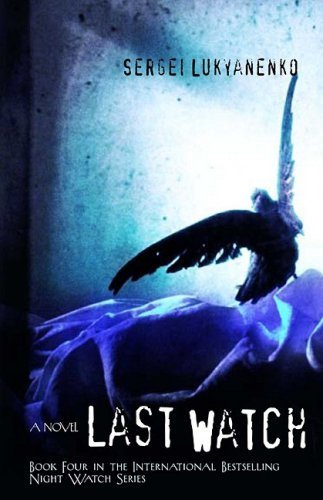 The Last Watch (Watch, Book 4) by Sergei Lukyanenko (2009-01-01)