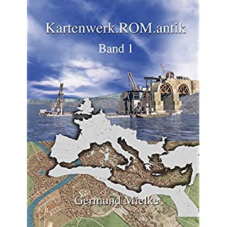 Kartenwerk.ROM.antik: Band 1 (German Edition)