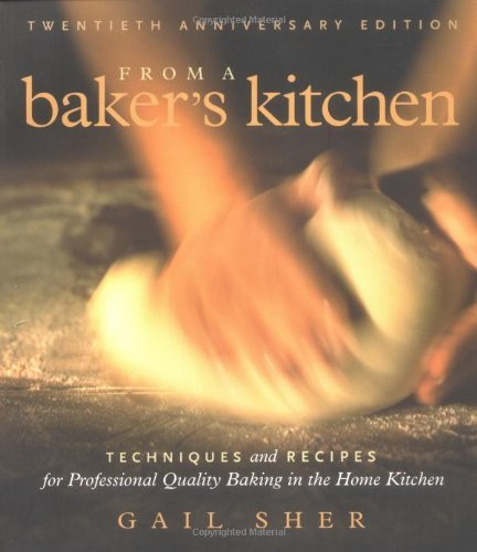 from-a-bakers-kitchen-techniques-and-recipes-for-professional-quality-baking-in-the-home-kitchen-by-