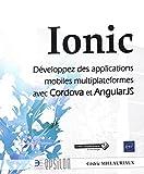 Ionic - Développez des applications mobiles multiplateformes avec Cordova et AngularJS