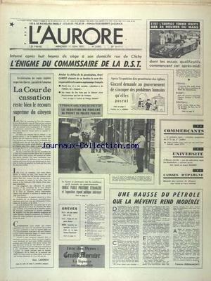 AURORE (L') [No 9569] du 11/06/1975 - L'ENIGME DU COMMISSAIRE DE LA D.S.T. ET HENRI CANOET - LA COUR DE CASSATION RESTE BIEN LE REOURS SUPREME DU CITOYEN - UNE HAUSSE DU PETROLE QUE LA MEVENTE REND MODEREE PAR BERNAMONTI - CHIRAC PARLE POLITIQUE ETRANGERE - LES SPORTS