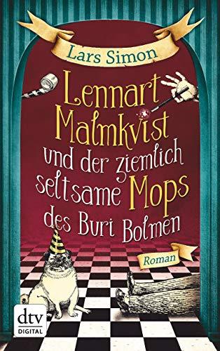 Lennart Malmkvist und der ziemlich seltsame Mops des Buri Bolmen: Roman -