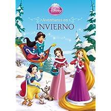 Princesas. Aventuras en invierno (Disney. Princesas)