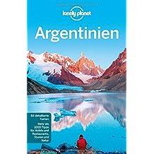 Lonely Planet Reiseführer Argentinien (Lonely Planet Reiseführer Deutsch)