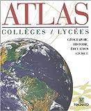 Atlas collèges/lycées - Géographie, histoire, éducation civique