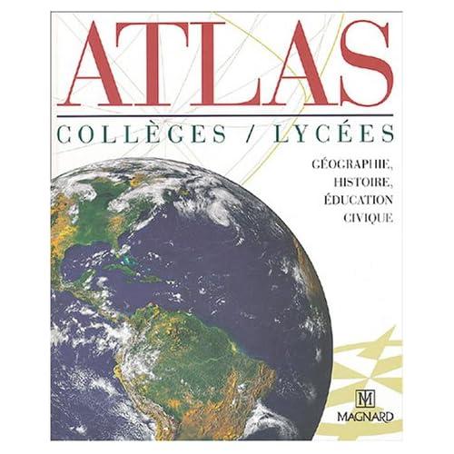 Atlas collèges / lycées : Géographie, histoire, éducation civique