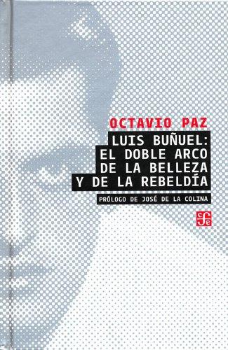 Luis Bunuel: El Doble Arco de la Belleza y de la Rebeldia (Tezontle)