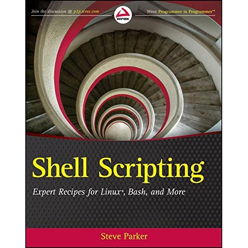[(Shell Scripting : Expert Recipes for Linux, Bash and More)] [By (author) Steve Parker] published on (August, 2011)