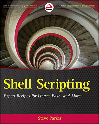 [(Shell Scripting : Expert Recipes for Linux, Bash and More)] [By (author) Steve Parker] published on (August, 2011) par Steve Parker