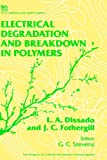Electrical Degradation and Breakdown in Polymers (I E E MATERIALS AND DEVICES SERIES) - L. A. Dissado, J. C. Fothergill