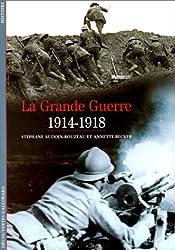 La Grande Guerre : 1914-1918