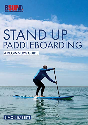 Stand Up Paddleboarding: A Beginners Guide: Learn to SUP ...