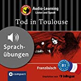 Tod in Toulouse (Compact Lernkrimi Audio-Learning): Französisch Niveau B1 - Sprachübungen - inkl. Begleitbuch als PDF